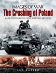 The Crushing of Poland: Rare Photgrap...