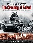 The Crushing of Poland: Rare Photgrap...