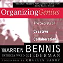 Organizing Genius: The Secrets of Creative Collaboration (       UNABRIDGED) by Warren Bennis, Patricia Ward Biederman Narrated by Walter Dixon