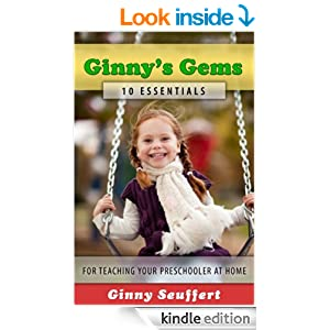 Ginny's Gems: 10 Essentials for Teaching Your Preschooler at Home