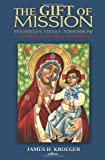 img - for The Gift of Mission: Yesterday, Today, Tomorrow book / textbook / text book