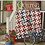 Better Homes and Gardens American Patchwork & Quilting 2015 Calendar - BONUS: Includes Patterns for 12 Quilts