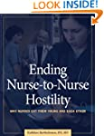 Ending Nurse-To-Nurse Hostility: Why...