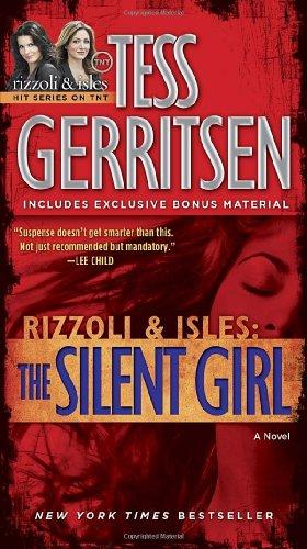The Silent Girl (with bonus short story Freaks): A Rizzoli & Isles Novel, Gerritsen, Tess