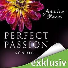 Sündig (Perfect Passion 3) Hörbuch von Jessica Clare Gesprochen von: Julia Stoepel