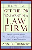 img - for How to Get the Job You Want in a Law Firm by Turnicky Ann (1997-08-19) Paperback book / textbook / text book