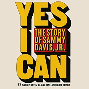 Yes I Can: The Story of Sammy Davis, Jr. | [Sammy Davis, Jr., Jane Boyar, Burt Boyar]