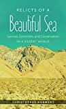 Relicts of a Beautiful Sea: Survival, Extinction, and Conservation in a Desert World