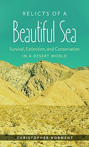 Relicts of a Beautiful Sea: Survival Extinction and Conservation in a Desert World