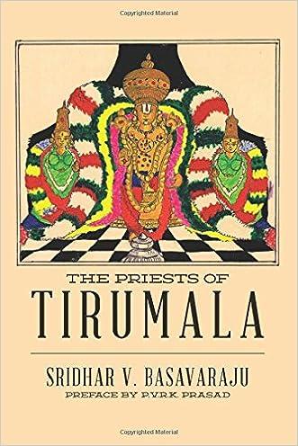 The Priests of Tirumala written by Sridhar V. Basavaraju
