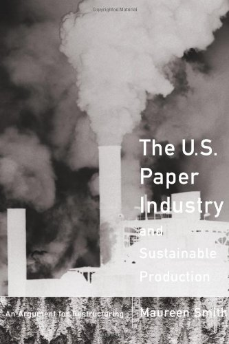 The U. S. Paper Industry and Sustainable Production: An Argument for Restructuring (Urban and Industrial Environments)