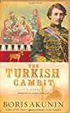The Turkish Gambit: A Novel (Erast Fandorin Mysteries) (1400060508) by Boris Akunin