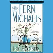 Late Bloomer | [Fern Michaels]