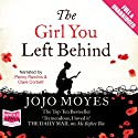 The Girl You Left Behind Audiobook by Jojo Moyes Narrated by Clare Corbett, Penelope Rawlins