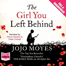 The Girl You Left Behind (       UNABRIDGED) by Jojo Moyes Narrated by Clare Corbett, Penelope Rawlins