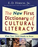 New First Dictionary of Cultural Literacy: What Your Child Needs to Know