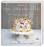 Image de Das Blütenkochbuch: Süße und salzige Rezepte mit Rosen, Flieder, Veilchen und anderen essbaren Bl