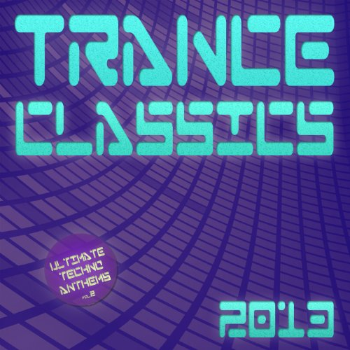 VA-Trance Classics 2013 Ultimate Techno Anthems Vol 2-(W2M 733-X01)-WEB-2012-EiTheLMP3 Download