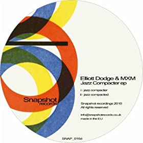 Elliott Dodge & MXM - Jazz Compacter EP