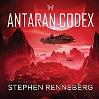 The Antaran Codex (       UNABRIDGED) by Stephen Renneberg Narrated by Neil Shah