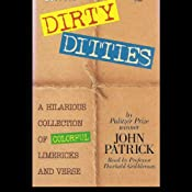 Dirty Ditties: A Hilarious Collaboration of Colorful Limericks and Verse | [John Patrick]