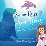 img - for Senna Helps The Sea Lions (And You Can, Too!) book / textbook / text book