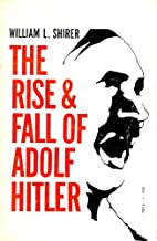 The Rise and Fall of Adolph Hitler