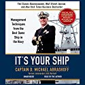 It's Your Ship: Management Techniques from the Best Damn Ship in the Navy (       UNABRIDGED) by D. Michael Abrashoff Narrated by D. Michael Abrashoff