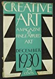 img - for Creative Art: A Magazine of Fine & Applied Art, December 1930, Vol. 7, No. 6 book / textbook / text book