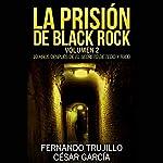 La prisión de Black Rock: Volumen 2 | Fernando Trujillo,César García Muñoz