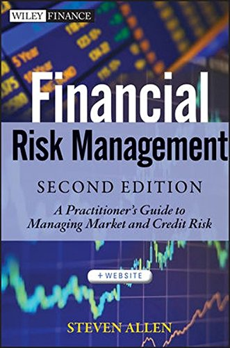 Financial Risk Management: A Practitioner's Guide to Managing Market and Credit Risk (Wiley Finance)