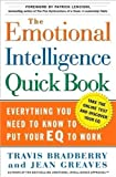 img - for Bradberry's, Greaves's The Emotional Intelligence Quick Book (The Emotional Intelligence Quick Book) book / textbook / text book
