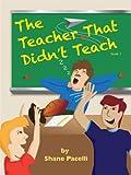 The Teacher That Didn't Teach (The Teacher That... Book 1)