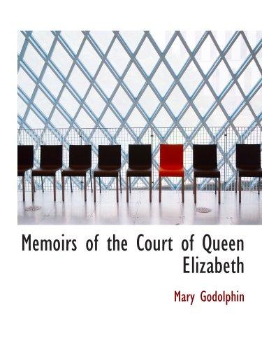 Memoirs of the Court of Queen Elizabeth