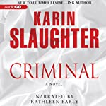 Criminal (       UNABRIDGED) by Karin Slaughter Narrated by Kathleen Early