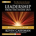 Leadership from the Inside Out: Becoming a Leader for Life, 2nd edition, Revised and Expanded Audiobook by Kevin Cashman Narrated by Alan Sklar