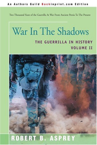 war-in-the-shadows-the-guerrilla-in-history-by-robert-asprey-2002-05-31