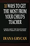 10 Ways to Get the Most from Your Child's Teacher