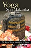 Yoga Spandakarika: The Sacred Texts at the Origins of Tantra (1594770514) by Odier, Daniel