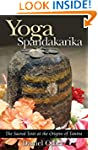 Yoga Spandakarika: The Sacred Texts a...