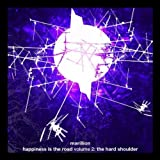 Happiness Is The Road - Volume Two: The Hard Shoulder By Marillion (2007-06-12)