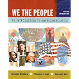 We the People: An Introduction to American Politics (Shorter Sixth Edition (without policy chapters)) ~ Theodore J. Lowi
