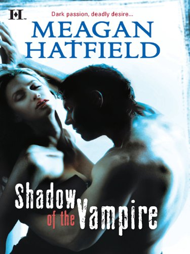 Review: Shadow of the Vampire by Meagan Hatfield
