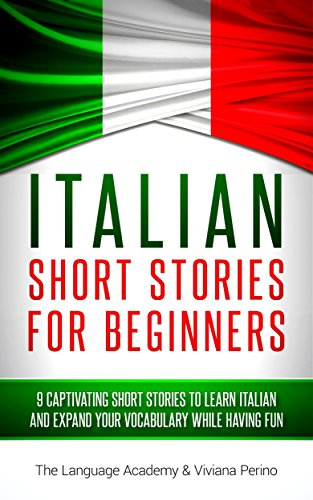 Italian: Short Stories For Beginners - 9 Captivating Short Stories to Learn Italian & Expand Your Vocabulary While Having Fun (Italian Books compare prices)