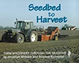 img - for Seedbed to Harvest: Farm Machinery Through the Seasons by Stephen Richmond (2000-04-06) book / textbook / text book