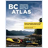 BC Atlas, Volume 1: British Columbia's South Coast and East Vancouver Island (British Columbia Coastal Recreation...
