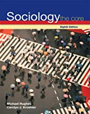 Sociology The Core by Michael Hughes