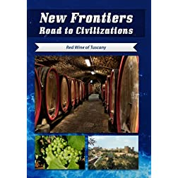 New Frontiers Road to Civilizations Red Wine of Tuscany