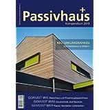 Passivhaus Kompendium 2013: Gewusst wie: Passivhaus und Plusenergiepassivhaus