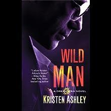 Wild Man   Livre audio Auteur(s) : Kristen Ashley Narrateur(s) : Kate Russell